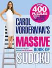 Carol Vorderman's Massive Book of Sudoku by Carol Vorderman (Paperback, 2005)