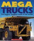 Mega Trucks : The Biggest, Toughest Trucks in the World! by Deborah Murrell and Christiane Gunzi (2008, Hardcover)