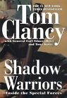 Shadow Warriors: Inside the Special Forces by Tom Clancy (Paperback / softback)