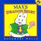 Max's Dragon Shirt by Rosemary Wells (Hardback, 2000)