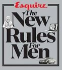 Esquire the New Rules for Men: A Man's Guide to Life by Esquire Magazine (Hardback, 2016)