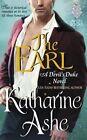 The Earl: A Devil's Duke Novel by Katharine Ashe (Paperback, 2016)