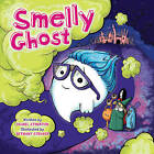 Smelly Ghost by Isabel Atherton (Hardback, 2013)