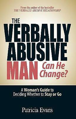 1 of 1 - The Verbally Abusive Man, Can He Change?: A Woman's Guide to Deciding Whether to