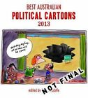 Best Australian Political Cartoons 2013: 2013 by Scribe Publications (Paperback, 2013)