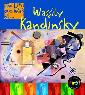 The Life and Work of Wassily Kandinsky Paperback (Fir... by Flux)