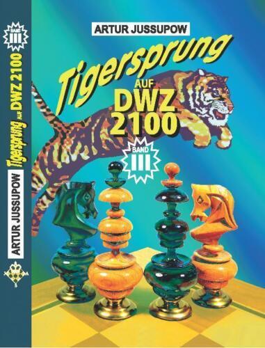 Tigersprung auf DWZ 2100 Band 3 von Artur Jussupow Neuware