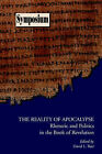 The Reality of Apocalypse: Rhetoric and Politics in the Book of Revelation by Society of Biblical Literature (Paperback, 2006)