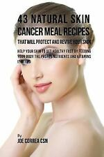 43 Natural Skin Cancer Meal Recipes That Will Protect and Revive Your Skin : ...
