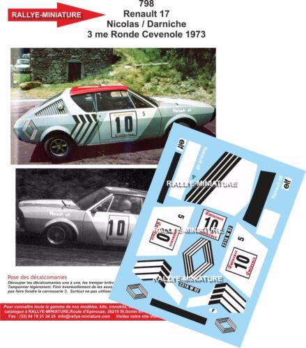 DECALS 1//18 REF 798 RENAULT 17 GORDINI NICOLAS RONDE CEVENOLE 1973 RALLYE RALLY