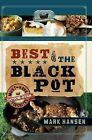 Best of the Black Pot: Must-Have Dutch Oven Favorites by Mark Hansen (Paperback / softback, 2012)