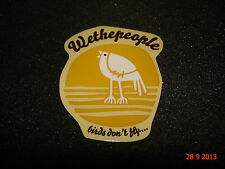 """1 AUTHENTIC WETHEPEOPLE BMX BIKES """"BIRDS DON'T FLY..."""" FRAME STICKER #67 / DECAL"""