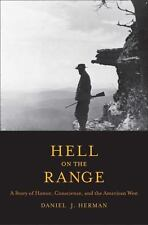 Hell on the Range: A Story of Honor, Conscience, and the American West