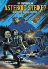 Can You Survive an Asteroid Strike?: An Interactive Doomsday Adventure by Matt Doeden (Hardback, 2016)