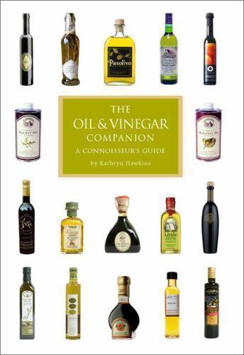 The Oil and Vinegar Companion: A Connoisseur's Guide