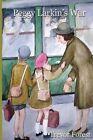 Peggy Larkin's War by Trevor Forest (Paperback / softback, 2012)