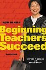 How to Help Beginning Teachers Succeed by Stephen P Gordon, Susan Maxey (Paperback / softback, 1991)
