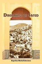 Dreaming of Safed by Angelina Muñiz-Huberman and Seymour Menton (2014,...