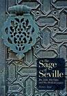 The Sage of Seville: Ibn Zuhr, His Time, and His Medical Legacy by Henry A. Azar (Hardback, 2008)