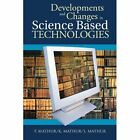 Developments and Changes in Science Based Technologies by P Mathur, S Mathur, K Mathur (Paperback / softback, 2014)