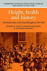 Height, Health and History: Nutritional Status in the United Kingdom, 1750-1980 by Roderick Floud, Kenneth Wachter, Annabel Gregory (Hardback, 1990)
