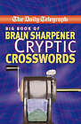 The  Daily Telegraph  Big Book of Brain Sharpener Cryptic Crosswords by Telegraph Group Limited (Paperback, 2007)