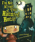 I'm Not Afraid of This Big Haunted House by Laurie Friedman (Hardback, 2006)