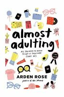 Almost Adulting: All You Need To Know To Get It Together (sort ... Free Shipping