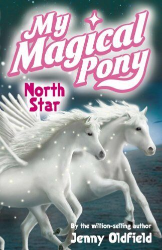 North Star (My Magical Pony) By Jenny Oldfield