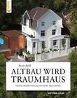 Altbau wird Traumhaus von Beate Rühl (2014, Kunststoffeinband)