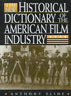 The New Historical Dictionary of the American Film Industry by Anthony Slide (Paperback, 2001)