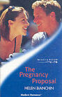 The Pregnancy Proposal by Helen Bianchin (Paperback, 2003)