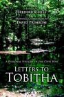Letters to Tobitha a Personal History of The Civil War David Primrose