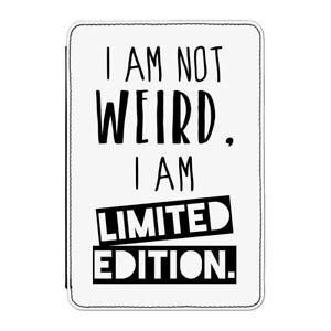 I-Am-Non-Weird-I-Am-Edizione-Limitata-Custodia-Cover-per-Kindle-6-034-E-reader