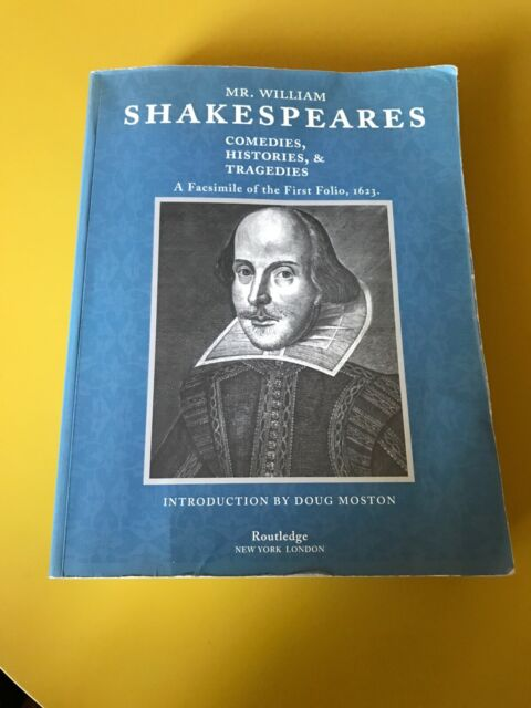 Mr. William Shakespeares Comedies, Histories, and Tragedies: A Facs... Paperback