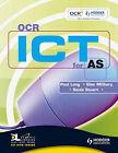 OCR ICT for AS by Paul Long, Glen Milbery, Sonia Stuart (Paperback, 2008)