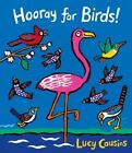 Hooray for Birds! by Lucy Cousins (2017, Picture Book)