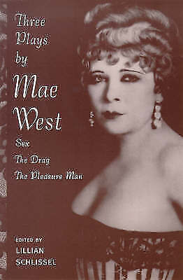 Three Plays by Mae West - Sex, the Drag, the Pleasure Man, West, Mae, Used; Very