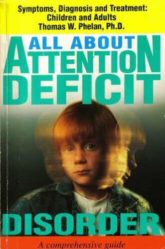 All About Attention Deficit Disorder  Symptoms  Diagnosis   Treatment