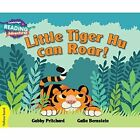 Little Tiger Hu Can Roar Yellow Band by Gabby Pritchard (Paperback, 2000)