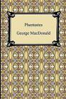 Phantastes by George MacDonald (Paperback / softback, 2009)