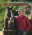Clinton Anderson's Downunder Horsemanship: Establishing Respect and Control for English and Western Riders by Clinton Anderson (Paperback, 2016)