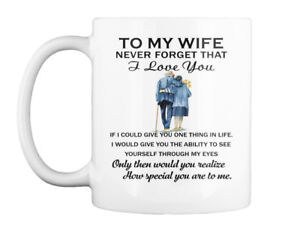 To My Wife Birthday Never Forget That I Love You If Could Give Gift Coffee Mug