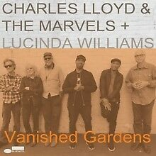 Charles-Lloyd-and-The-Marvels-Lucinda-Williams-Vanished-Gardens-CD