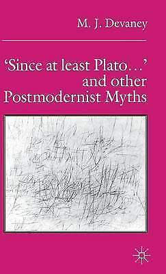 'Since at least Plato ...' and Other Postmodernist Myths by Devaney, M.