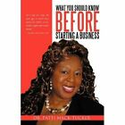 What You Should Know Before Starting a Business Hardcover – 29 Jun 2010