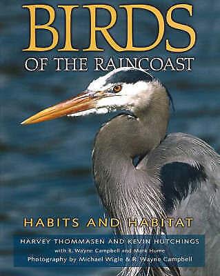 Birds of the Raincoast: Habits and Habitat, Hutchings, Dr. Kevin, Thomassen, Har