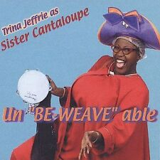 Sister Cantaloupe: Unbe-Weave-Able  Audio Cassette