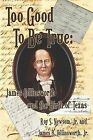 Too Good to Be True: James Collinsworth and the Birth of Texas by Jr Roy S Newsom, Jr James B Collinsworth (Paperback / softback, 2012)