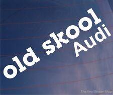OLD SKOOL AUDI Novelty Classic Vintage Car/Window/Bumper Vinyl Sticker/Decal